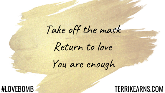 take off the mask you are enough blog
