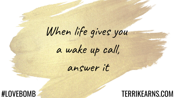 when life gives you a wake up call blog