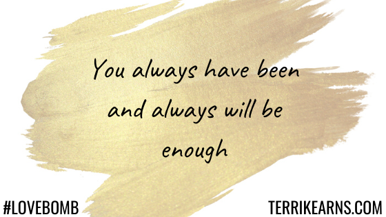 you always have been enough