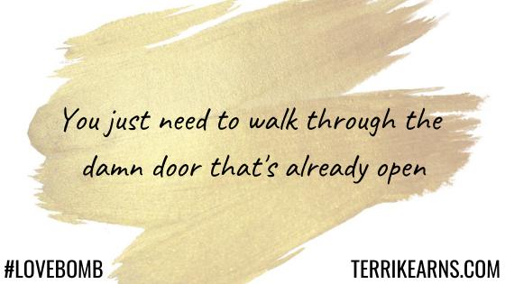 you just need to walk through the damn door
