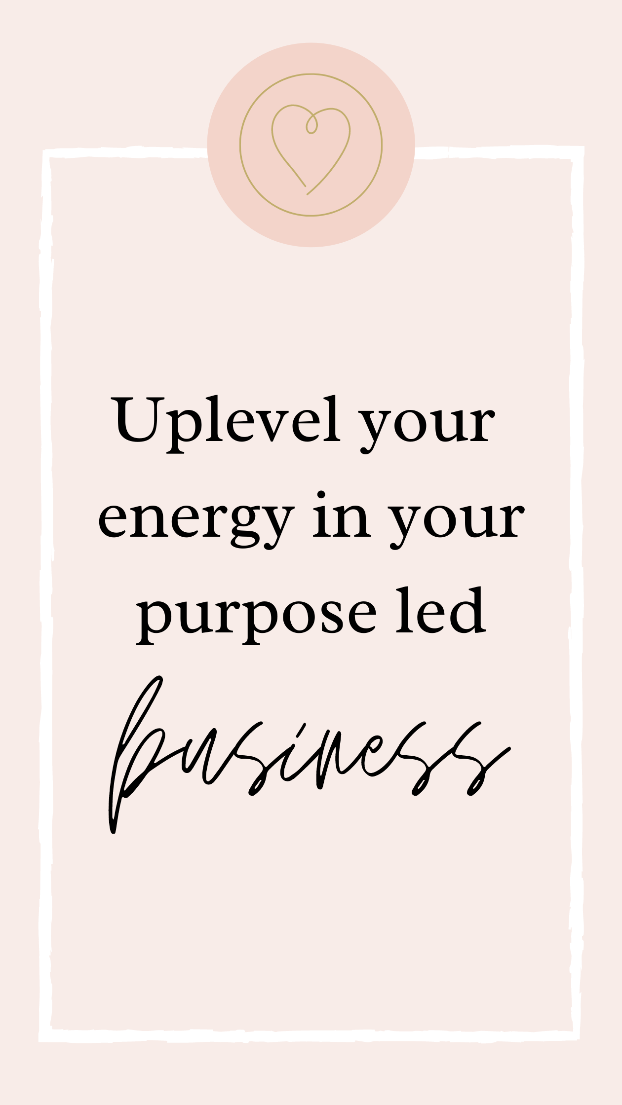 uplevel your energy in your purpose led business